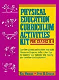 img - for Physical Education Curriculum Activities Kit for Grades K-6 by Wheeler, Keg, Spilker, Otto H. (1991) Paperback book / textbook / text book