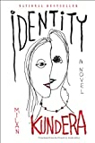 Identity: A Novel (0060930314) by Kundera, Milan