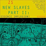 Zs New Slaves Part II: Essence Imploison! [VINYL]
