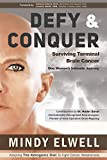 Defy and Conquer: Surviving Terminal Brain Cancer, Intra-Operative Brain Mapping and the Ketogenic Diet