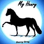 My Henry | Barry Gray