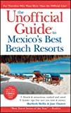 img - for The Unofficial Guide to Mexico's Best Beach Resorts (Unofficial Guides) book / textbook / text book