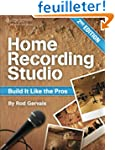 Home Recording Studio: Build It Like...
