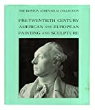 img - for The Boston Athenaeum Collection: Pre-Twentieth-Century American and European Painting and Sculpture book / textbook / text book