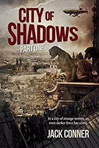 City Of Shadows: Part One: A Post-steampunk Lovecraft Adventure: From The World Of The Atomic Sea by Jack Conner ebook deal