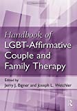 Handbook of LGBT-Affirmative Couple and Family Therapy