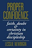 Proper Confidence - Faith, Dount and Certainty in Christian Discipleship (0281049157) by Newbigin, Lesslie