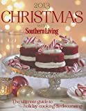 Christmas with Southern Living: The Ultimate Guide to Holiday Cooking & Decorating