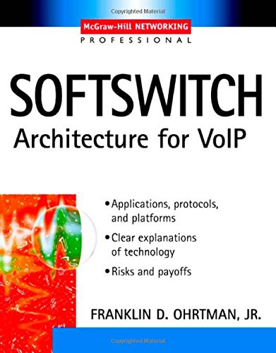 Softswitch: Architecture for VoIP