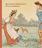 Randolph Caldecott′s Picture Books (Huntington Library Children's Classics)