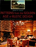 img - for Patterns from the Golden Age of Rustic Design: Park and Recreation Structures from the 1930s book / textbook / text book
