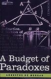 A Budget of Paradoxes by Augustus De Morgan