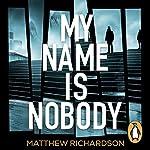 My Name Is Nobody   Matthew Richardson