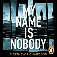 My Name Is Nobody Audiobook by Matthew Richardson Narrated by Colin Mace