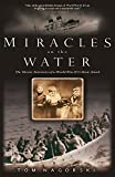 img - for Miracles on the Water: The Heroic Survivors of a World War II U-Boat Attack book / textbook / text book