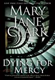 Dying for Mercy (Key News Thrillers)