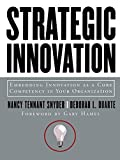 img - for Strategic Innovation: Embedding Innovation as a Core Competency in Your Organization book / textbook / text book