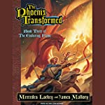 The Phoenix Transformed: Book Three of the Enduring Flame (       UNABRIDGED) by James Mallory, Mercedes Lackey Narrated by William Dufris