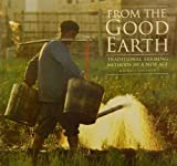 img - for From the Good Earth: Traditional Farming Methods in a New Age by Ableman, Michael (1993) Paperback book / textbook / text book