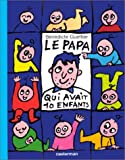 """Afficher """"Le papa qui avait 10 enfants"""""""