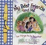 My Best Friends and Me (0736901213) by Barnes, Emilie