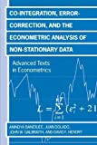img - for Co-integration, Error Correction, and the Econometric Analysis of Non-Stationary Data (Advanced Texts in Econometrics) by Banerjee, Anindya, Dolado, Juan, Galbraith, J. W., Hendry, D 1st edition (1993) Paperback book / textbook / text book