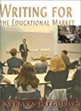 Writing for the Educational Market (0595143814) by Gregorich, Barbara