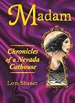 Madam: Chronicles of a Nevada Cathouse