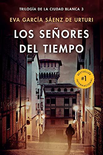 Los señores del tiempo  [Garcia Sáenz de Urturi, Eva] (Tapa Blanda)