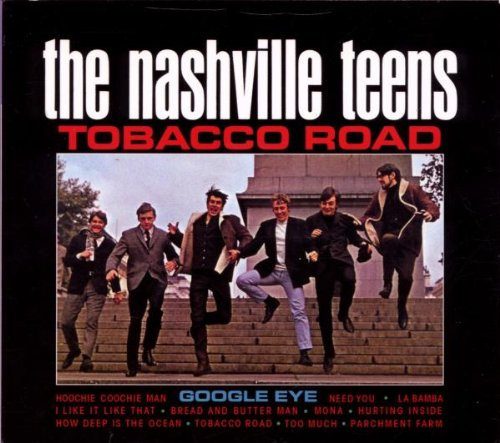 Nashville Teens, The - Tobacco Road - Zortam Music