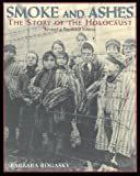 Smoke and Ashes: The Story of the Holocaust (0823416771) by Barbara Rogasky
