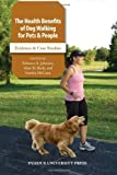 Health Benefits of Dog Walking for People and Pets: Evidence and Case Studies (New Directions in the Human-Animal Bond)