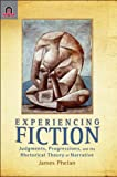 Experiencing Fiction: Judgments, Progression, and the Rhetorical Theory of Narrative (Theory and Interpretation of Narrative) (0814251625) by Phelan, James