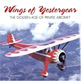 Wings of Yesteryear: The Golden Age (Motorbooks Classic) (0760319251) by Szurovy, Geza