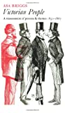 Victorian People: A Reassessment of Persons and Themes, 1851-67 (0226074889) by Briggs, Asa
