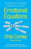 img - for Emotional Equations: Simple Truths for Creating Happiness + Success 1st (first) Printing Edition by Conley, Chip published by Atria Books (2012) Hardcover book / textbook / text book