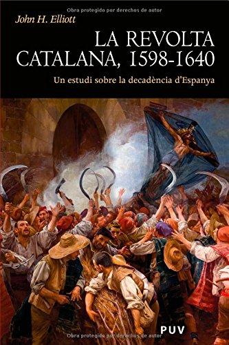 La revolta catalana, 1598-1640: Un estudi sobre la decadència d'Espanya (Història)