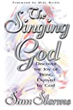 Singing God: Discover the joy of being enjoyed by God (0884195376) by Storms, Sam
