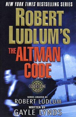 Robert Ludlum's The Altman Code: A Covert-One Novel, ROBERT LUDLUM, GAYLE LYNDS