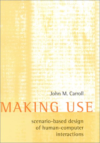 Making Use: Scenario-Based Design of Human-Computer Interactions