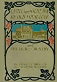 img - for Castles and Chateaux of Old Touraine and the Loire Country (Illustrated) book / textbook / text book