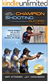 Champion Shooting: A Proven Process for Success at Any Level