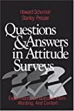 Questions and answers in attitude surveys :  experiments on question form, wording, and context /