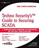 img - for Techno Security's Guide to Securing SCADA: A Comprehensive Handbook On Protecting The Critical Infrastructure book / textbook / text book