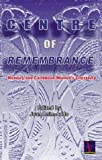 Centre of Remembrance: Memory and Caribbean Women's Literature