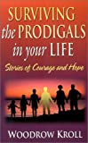 img - for Surviving the Prodigals in Your Life: Stories of Courage and Hope book / textbook / text book
