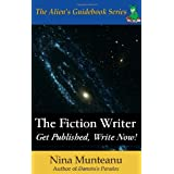 The Fiction Writer: Get Published, Write Now!by Nina Munteanu