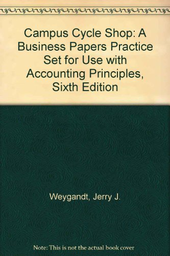Accounting Principles, , Campus Cycle Shop: A Business Papers Practice Set