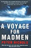 Peter Nichols A Voyage For Madmen: Nine men set out to race each other around the world. Only one made it back ...