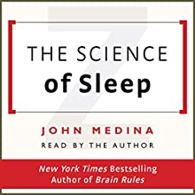 The Science of Sleep Audiobook by John Medina Narrated by John Medina